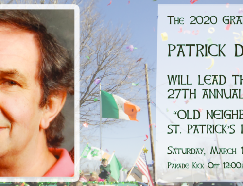 "GRAND MARSHAL PATRICK DUNBAR TO LEAD 27TH ANNUAL ""OLD NEIGHBORHOOD"" ST. PATRICK'S DAY PARADE"