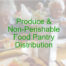 Produce and Non-Perishable Food Pantry Distribution